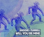 "Smoove & Turrell - ""Will You Be Mine"""
