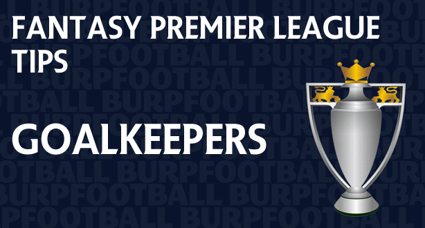 Fantasy Premier League tips gameweek goalkeepers round-up