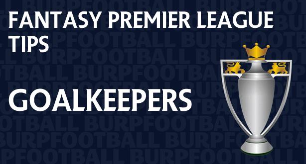 Fantasy Premier League tips gameweek goalkeepers round-up